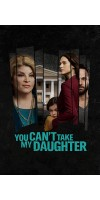 You Cant Take My Daughter (2020 - English)