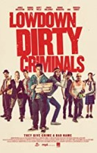 Lowdown Dirty Criminals (2020 - English)